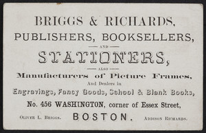 Trade card for Briggs & Richards, publishers, booksellers and stationers, No. 456 Washington, corner of Essex Street, Boston, Mass., undated