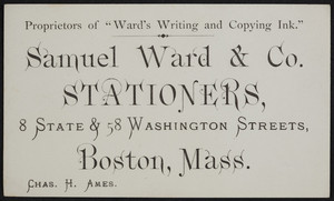 Trade card for Samuel Ward & Co., stationers, 8 State & 58 Washington Streets, Boston, Mass., undated