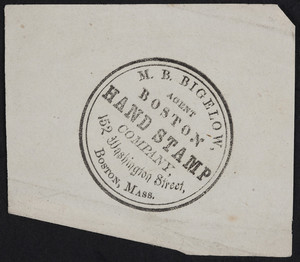 Sample for M.B. Bigelow, agent, Boston Hand Stamp Company, 152 Washington Street, Boston, Mass., undated