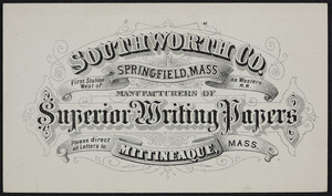 Trade card for Southworth Co., manufacturers of superior writing papers, Mittineague, Mass., undated