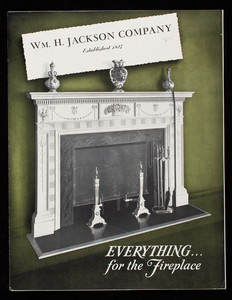Everything for the fireplace, distributed by William H. Jackson Company, 3 East 47th Street, New York, New York
