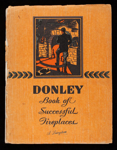 Donley book of successful fireplaces, The Donley Brothers Company, Cleveland, Ohio