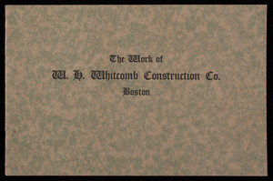 Work of W.H. Whitcomb Construction Co., 6 Beacon Street, Boston, Mass.