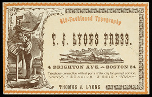 Trade card for T.J. Lyons Press, old-fashioned typography, 4 Brighton Avenue, Boston, Mass., undated