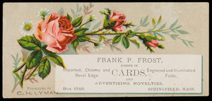 Trade card for Frank P. Frost, jobber in cards and advertising novelties, Box 1548, Springfield, Mass., undated