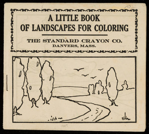 Little book of landscapes for coloring, The Standard Crayon Co., Danvers, Mass., 1913