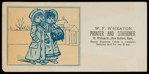 Trade card for W.F. Wheaton, printer and stationer, 52 William Street, New Bedford, Mass., undated