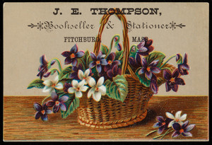 Trade card for J.E. Thompson, bookseller & stationer, Fitchburg, Mass., undated