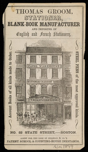 Advertisement for Thomas Groom, stationer, blank-book manufacturer and importer of English and French stationery, No. 82 State Street, Boston, Mass., 1849