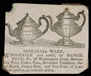 Advertisement for Britannia Ware, Daniel Boyd, No. 78 Washington Street, Boston, Mass., ca. 1829