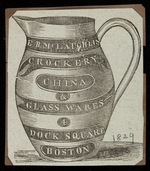 Advertisement for E.B. McLaughlin, crockery, china & glass ware, 4 Dock Square, Boston, Mass., ca. 1829