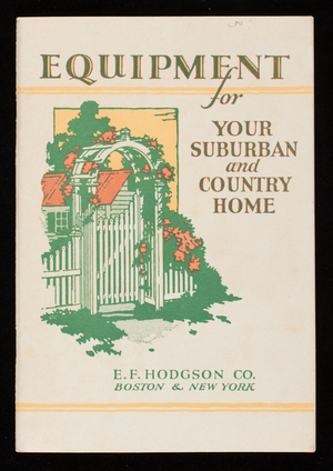 Hodsgon's in and outdoor equipment for your suburban or country home, E.F. Hodgson Co., Boston and New York
