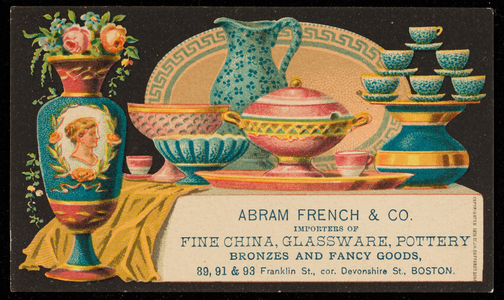 Trade card for Abram French & Co., importers of fine china, glassware, pottery, 89, 91 & 93 Franklin Street, corner Devonshire Street, Boston, Mass., undated