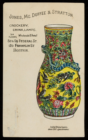 Trade card for Jones, McDuffee & Stratton, crockery, china, lamps, 51 to 59 Federal Street and 120 Franklin Street, Boston, Mass., 1882