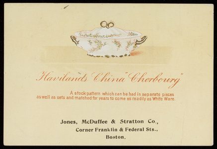 Trade card for Haviland's China Cherbourg, Jones, McDuffee & Stratton Co., corner Franklin & Federal Streets, Boston, Mass., 1900
