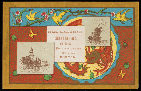 Trade card for Clark, Adams & Clark, china and glass, 65 & 67 Franklin Street, corner Arch, Boston, Mass., undated