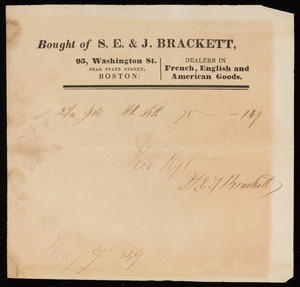Billhead for S.E. & J. Brackett, dealers in French, English and American goods, 95 Washington Street, near State Street, Boston, Mass., dated May 9, 1839
