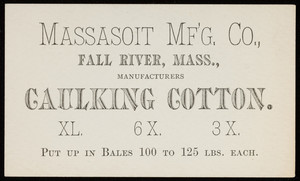Trade card for Massasoit Mfg. Co., manufacturers caulking cotton, Fall River, Mass., undated