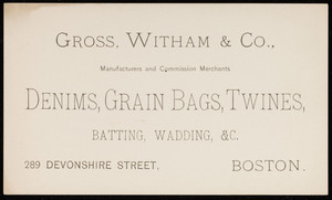 Trade card for Gross, Witham & Co., manufacturers and commision merchants, 289 Devonshire Street, Boston, Mass., undated