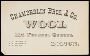 Trade card for Chamberlin Bros. & Co., wool, 114 Federal Street, Boston, Mass., undated