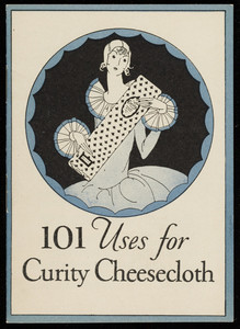 101 uses for Curity Cheesecloth, Lewis Manufacturing Company, Walpole, Mass., 1927