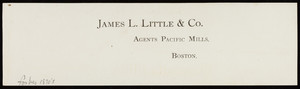 Letterhead for James L. Little & Co., agents Pacific Mills, Boston, Mass., 1870s