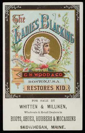 Trade card for The Ladies Blacking, G.H. Wood & Co., Boston, Mass., undated