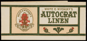 Label for White & Wyckoff's Autocrat Linen, exclusive stationery, Holyoke, Mass., undated