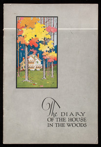 Diary of the house in the woods, Katherine and Ned McDowell, Lowe Brothers Company, Dayton, Ohio