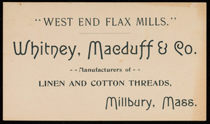 Trade card for Whitney, Macduff & Co., manufacturers of linen and cotton threads, Millbury, Mass., undated