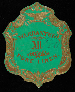 Label for Warranted All Pure Linen, linen manufacturer, location unknown, undated