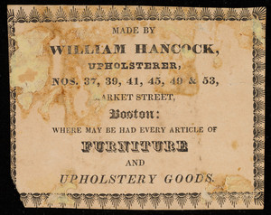 Advertisement for William Hancock, upholsterer, Nos. 37, 39, 41, 45, 49 & 53 Market Street, Boston, Mass., ca. 1829