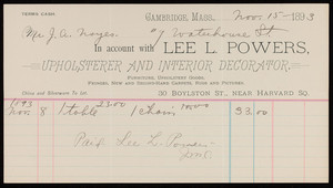 Billhead for Lee L. Powers, upholsterer and interior decorator, 30 Boylston Street, near Harvard Square, Cambridge, Mass., dated November 15, 1893