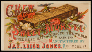 Trade card for Chew Sweet Morsel, navy tobacco, manufactured by Jas. Leigh Jones, Richmond, Virginia, undated