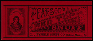 Label for Pearson's Red Top Snuff, Byfield Snuff Co., Byfield, Mass., undated