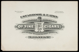 Handbill for Estabrook & Eaton, importers and manufacturers of fine cigars, 222 & 224 Washington Street, Boston, Mass., undated