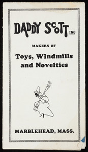 Daddy Scott, Inc., makers of toys, windmills and novelties, Marblehead, Mass., undated