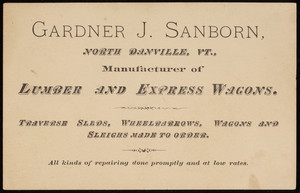 Trade card for Gardner J. Sanborn, manufacturer of lumber and express wagons, North Danville, Vermont, undated