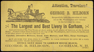 Trade card for George B. Hilborn, the largest and best livery in Gorham, Gorham, New Hampshire, undated