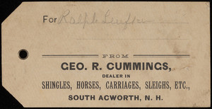 Luggage tag for Geo. R. Cummings, dealer in shingles, horses, carriages, sleighs, South Acworth, New Hampshire, undated