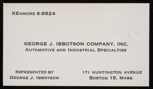 Trade card for the George J. Ibbotson Company, Inc., automotive and industrial specialties, 171 Huntington Avenue, Boston 15, Mass., undated