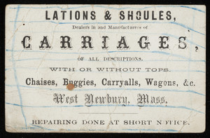 Trade card for Lations & Shoules, dealers in and manufacturers of carriages of all descriptions, West Newbury, Mass., undated