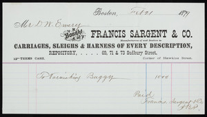 Billhead for Francis Sargent & Co., manufacturers of and dealers in carriages, sleighs & harness of every description, 69, 71 & 73 Sudbury Street, corner of Hawkins Street, Boston, Mass., dated February 21, 1879
