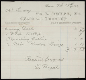 Billhead for E. Royal, Dr., carriage trimmer, No. 14 Hawkins Street, Boston, Mass., dated February 17, 1882