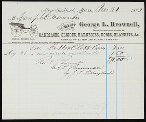 Billhead for George L. Brownell, manufacturer and dealer in carriages, sleighs, harnesses, robes, blankets, corner of Third and Cannon Streets, New Bedford, Mass., dated March 21, 1872