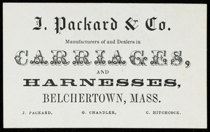 Trade card for J. Packard & Co., manufacturers of and dealers in carriages and harnesses, Belchertown, Mass., undated