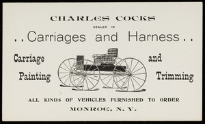 Trade card for Charles Cocks, dealer in carriages and harness, Monroe, New York, undated