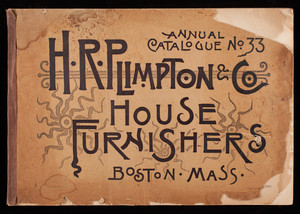 Annual catalogue no. 33, H.R. Plimpton & Co., house furnishers, 1075 to 1079 Washington Street and 1 to 15 Waterford Street, Boston, Mass.
