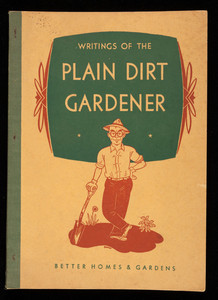 Writings of the plain dirt gardener, Harry R. O'Brien, Better Homes & Gardens, Meredith Publishing Company, Des Moines, Iowa