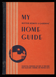 My Better Homes & Gardens' home guide, edited by Christine Holbrook, Meredith Publishing Company, Des Moines, Iowa